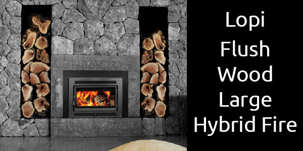 Lopi Flush Wood Large Hybrid Fire
